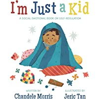 I'm Just a Kid: A Social-Emotional Book about Self-Regulation