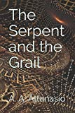 The Serpent and the Grail (The Perilous Order of Camelot)