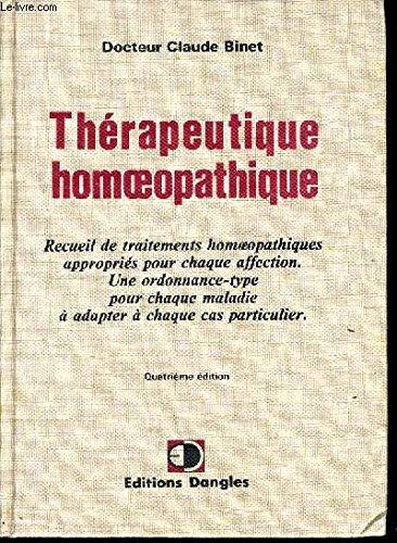 - Thérapeutique homœopat[h]ique: Recueil de traitements homœopathiques appropriés pour chaque affection : une ordonnance-type pour chaque maladie à adapter à chaque cas particulier (French Edition)