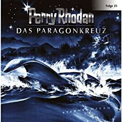 Das Paragonkreuz (Perry Rhodan Sternenozean 25)