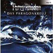 Das Paragonkreuz (Perry Rhodan Sternenozean 25) |  div.