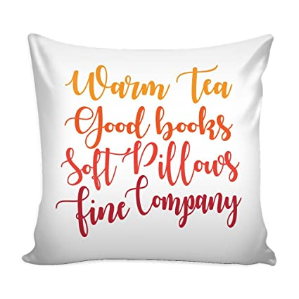 Amazon com: 'Warm Tea, Good Books, Soft Pillow, Fine Company
