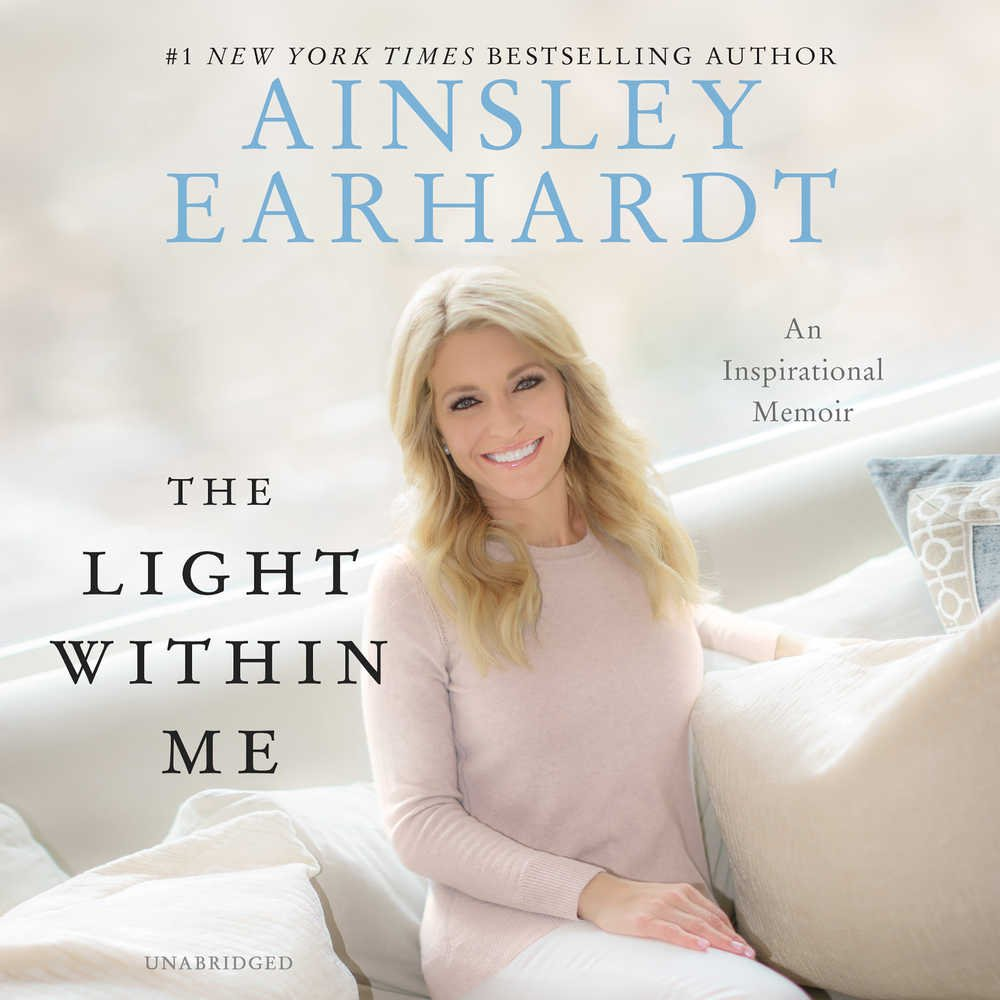 The Light Within Me: Ainsley Earhardt: 9781538502419: Amazon.com ...