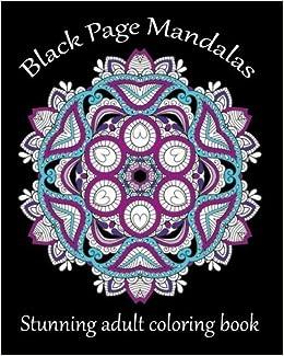 Black Page Mandalas: Stunning adult coloring book printed on ...