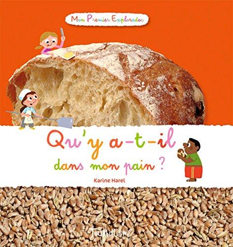 Qu'y A-T-Il Dans Mon Pain ? Tb.Prem.Explo French Edition