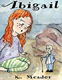 Childrens Book: Abigail (A - Z Books for Girls) - Kindle edition by Meador, K., Loseby, Eleanor. Children Kindle eBooks @ Amazon.com.