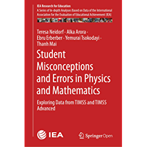 Student Misconceptions and Errors in Physics and Mathematics: Exploring Data from TIMSS and TIMSS Advanced (IEA Research…