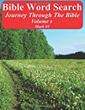 Bible Word Search Journey Through The Bible Volume 8: Mark #1 Extra Large Print (Word Search Through The Bible)