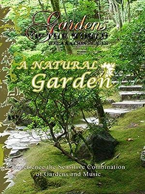 Gardens of the World - A Natural Garden