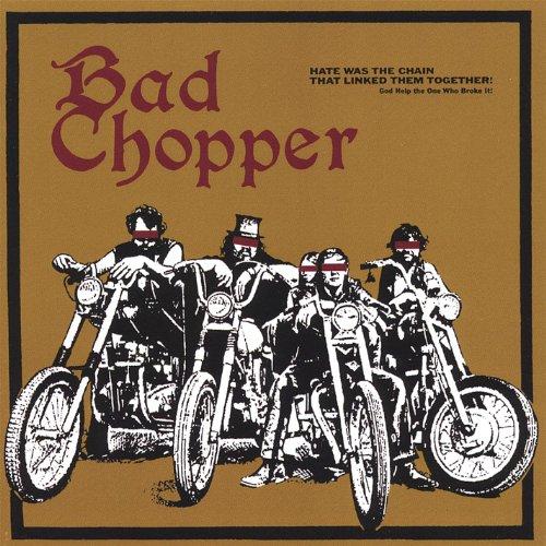 Bad Chopper ()