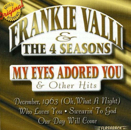 Frankie Valli &Amp; The Four Seasons - December 1963 (Oh What A Night) (3.17) Lyrics - Zortam Music