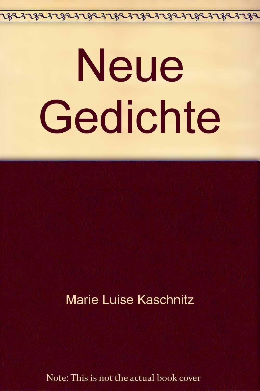 Neue Gedichte Marie Luise Kaschnitz Amazoncom Books