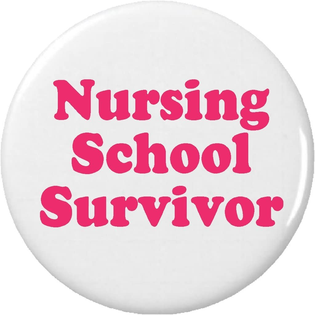 Amazon Com Nursing School Survivor Pinback Button Pin Nurse Rn Graduate Graduation Clothing