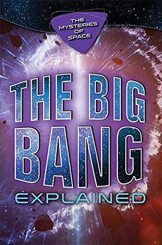 The Big Bang Explained