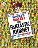 Where's Wally? The Fantastic Journey by Martin Handford (4-Jun-2007) Paperback