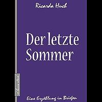 Ricarda Huch: Der letzte Sommer (German Edition)
