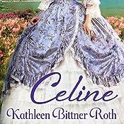 Celine | Kathleen Bittner Roth