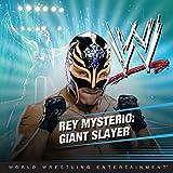 Rey Mysterio: Giant Slayer (WWE)