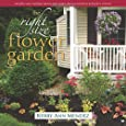 The Right-Size Flower Garden: Simplify Your Outdoor Space with Smart Design Solutions and Plant Choices