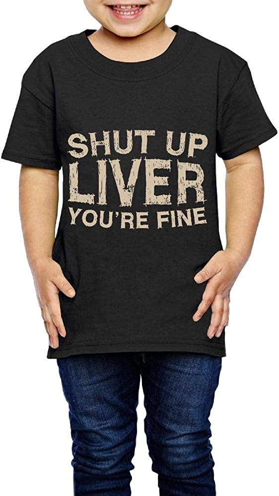 XYMYFC-E Shut up Liver Youre Fine 2-6 Years Old Child Short Sleeve Tee Shirts