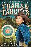 Trails & Targets: (Dangerous Darlyns)