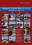 Subways & Light Rail in den USA 2: Der Westen: U-Bahn, Stadtbahn, Straßenbahn von Seattle über San Francisco und L.A. bis San Diego (Subways and Light Rail in the USA)