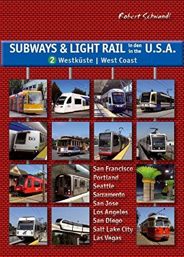 - Subways and Light Rail in the USA 2: The West Vol. 2 (English and German Edition)