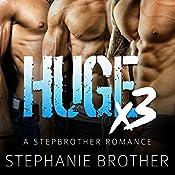 Huge X3: Huge Series   Stephanie Brother