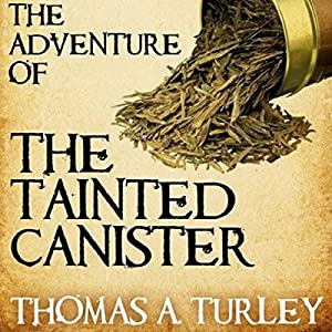 Sherlock Holmes and the Adventure of the Tainted Canister Audiobook
