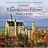 Der Klassik(ver)führer, Wagner: Lohengrin