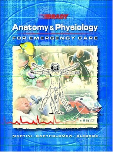 Download By Frederic Martini - Anatomy and Physiology for Emergency Care: 1st (first) Edition ebook