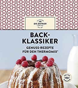 Back klassiker genuss rezepte fr den thermomix german edition back klassiker genuss rezepte fr den thermomix german edition by fandeluxe Images