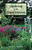 img - for Gardening in the Upper Midwest, 2nd edition by Leon Snyder (2000-08-01) book / textbook / text book