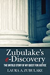 Zubulake's e-Discovery: The Untold Story of my Quest for Justice Kindle Edition