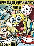 Memes: Hilarious New Spongebob Squarepants Memes & Jokes 2017 - Memes for Kids, Memes Free, Ultimate Memes, Pikachu Books