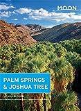 Moon Palm Springs & Joshua Tree (Moon Handbooks)