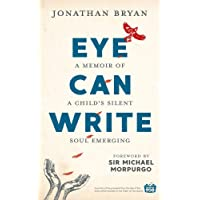 Eye Can Write: A Memoir of a Child's Silent Soul Emerging