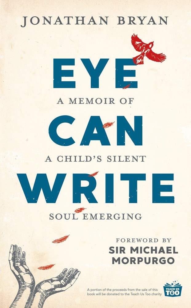 Eye Can Write: A memoir of a child's silent soul emerging: Amazon co