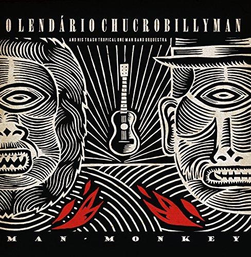 (Man Monkey by O Lend??rio Chucrobillyman (2014-10-01))