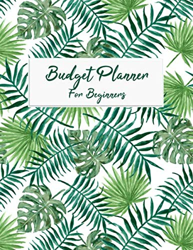 Budget Planner For Beginners: Monthly and Weekly Expense Tracker A Year With Daily Bill Organizer Notebook Workbook for Business Money Personal … Inches For Control Manage Your Financing
