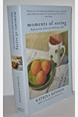 Moments of Seeing - Reflections from an Ordinary Life Paperback