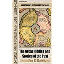 The Great Riddles and Stories of the Past  (Extended edition): Great powers of forgotten worlds
