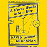 A Horse Walks into a Bar | David Grossman,Jessica Cohen