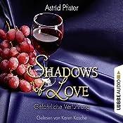 Gefährliche Verführung (Shadows of Love 7) | Astrid Pfister