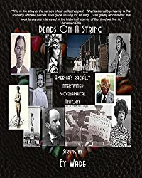 Beads On A String (Special Edition):  America's Racially Intertwined Biographical History