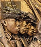 The Image of the Black in Western Art, , 0674052595