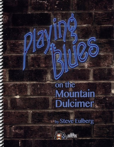Steve Eulberg - Playing Blues On The Mountain Dulcimer (Blues Dulcimer)