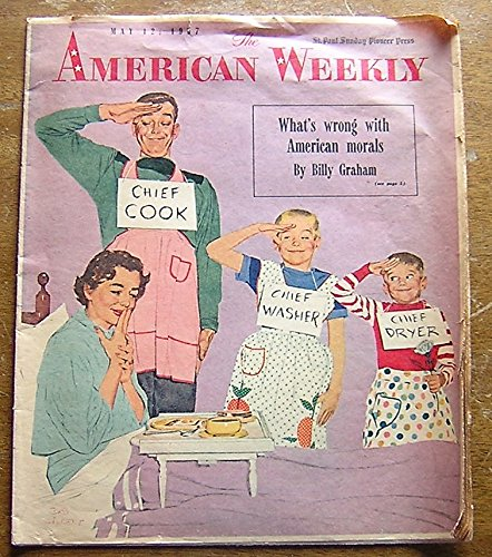 American Weekly, May 12, 1957 - What's Wrong with American morals by Billy Graham