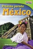 img - for Pr xima parada: M xico (Next Stop: Mexico) (Spanish Version) (TIME FOR KIDS  Nonfiction Readers) (Spanish Edition) book / textbook / text book