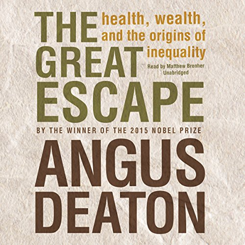 The Great Escape: Health, wealth, and the origins of inequality: Library Edition by Blackstone Audio Inc